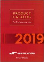 マルハニチロ 2019業務用商品カタログ 総合 FOR PROFESSIONAL USE  MARUHA NICHIRO PRODUCT CATALOG
